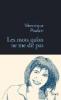 Les mots qu'on ne me dit pas / Véronique Poulain